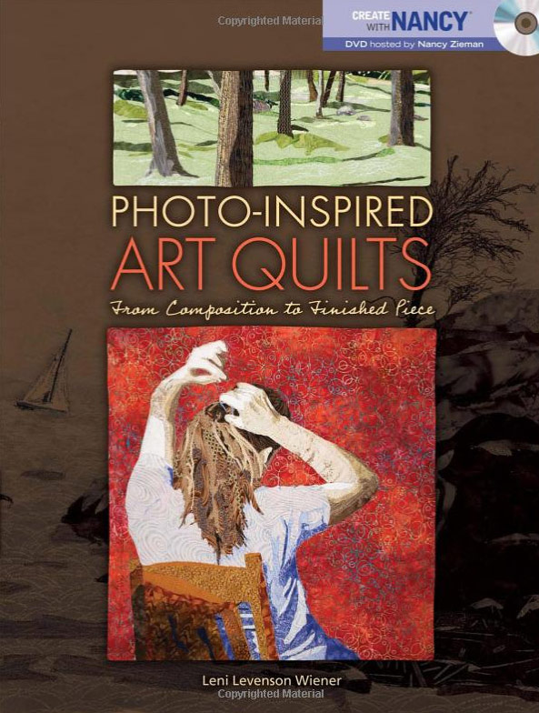 Photo-Inspired Art Quilts by Leni Wiener